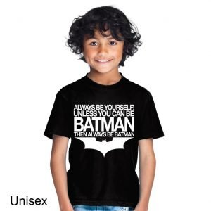 Always Be Yourself Unless You Are Batman Children's T-shirt