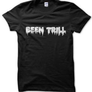 Been Trill T-Shirt