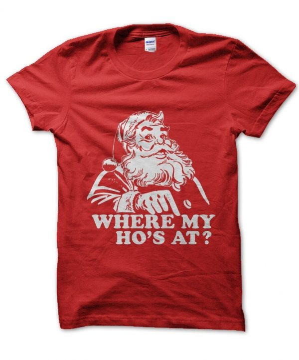 Christmas Santa Where My Ho's At? t-shirt by Clique Wear