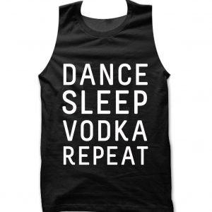 Dance Sleep Vodka Repeat Tank top