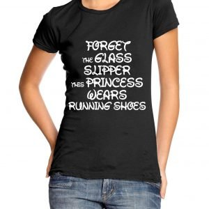 Forget the Glass Slippers This Princess Wears Running Shoes Womens T-shirt