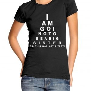 I Am Going to be a Big Sister Eye Test Womens T-shirt