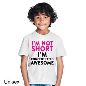 I'm Not Short I'm Concentrated Awesome Children's T-shirt