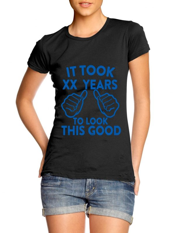 It took X years to look this good t-shirt by Clique Wear