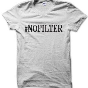 #No Filter T-Shirt