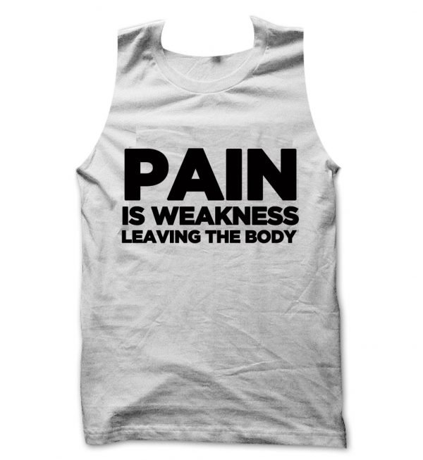 Pain is weakness leaving the body tank top / vest by Clique Wear
