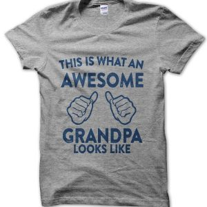 This Is What an Awesome Grandpa Looks Like T-Shirt