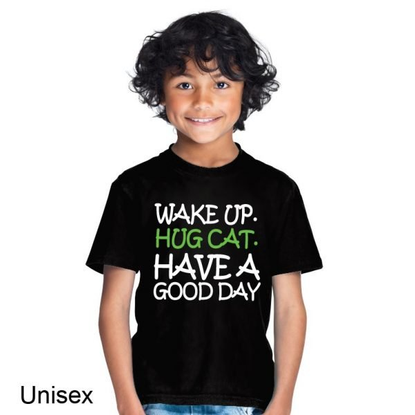 Wake Up. Hug Cat. Have a Good Day t-shirt by Clique Wear
