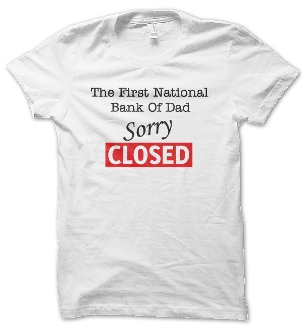 The first national bank of dad closed t-shirt by Clique Wear