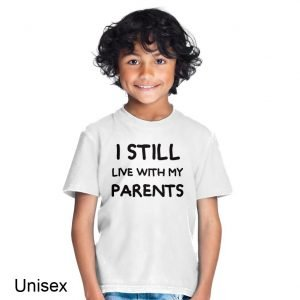 I Still Live With My Parents Children's T-shirt