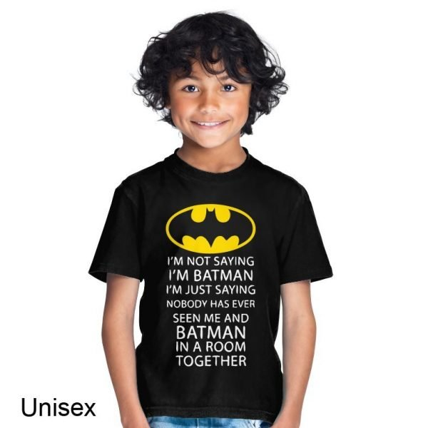 I'm Not Saying I'm Batman I'm Just Saying t-shirt by Clique Wear