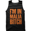 I'm In Malia Bitch tank top / vest by Clique Wear