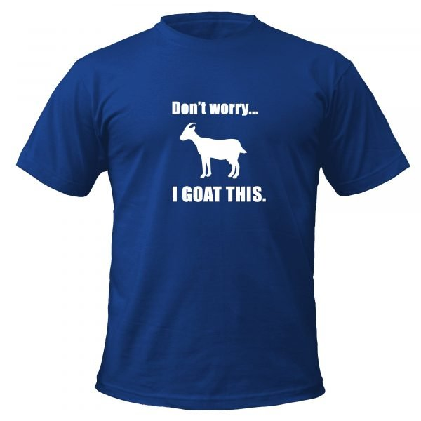 Dont Worry I Goat This t-shirt by Clique Wear