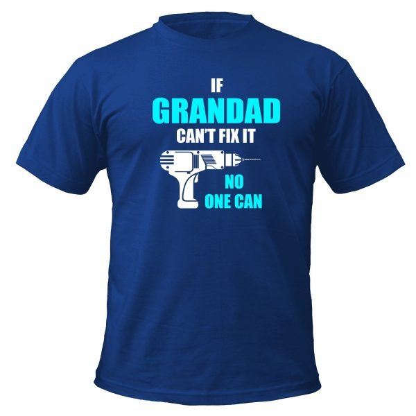 If Grandad Cant Fix It No One Can t-shirt by Clique Wear