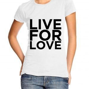 Live for Love Womens T-shirt