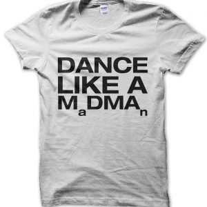 Dance Like a Madman MDMA T-Shirt