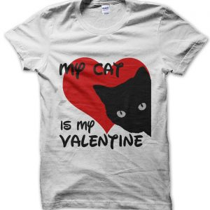 My Cat Is My Valentine T-Shirt