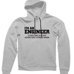 I'm an engineer Hoodie
