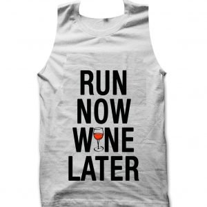 Run Now Wine Later Tank top