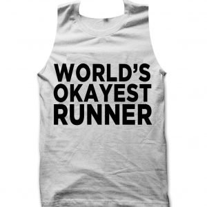 Worlds Okayest Runner Tank top