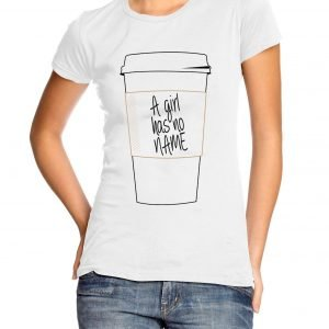 A Girl Has No Name Coffee Cup Womens T-shirt