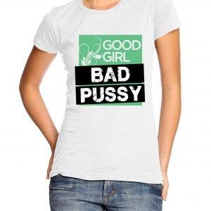 Good Girl Bad Pussy Womens T-shirt