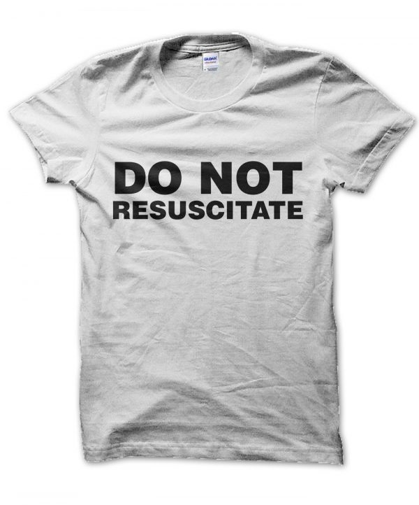 Do Not Resuscitate t-shirt by Clique Wear
