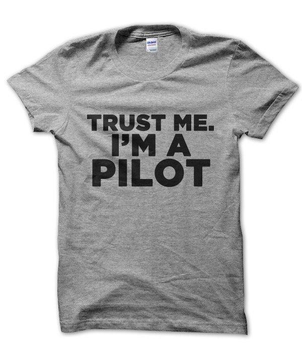 Trust Me I'm a Pilot t-shirt by Clique Wear