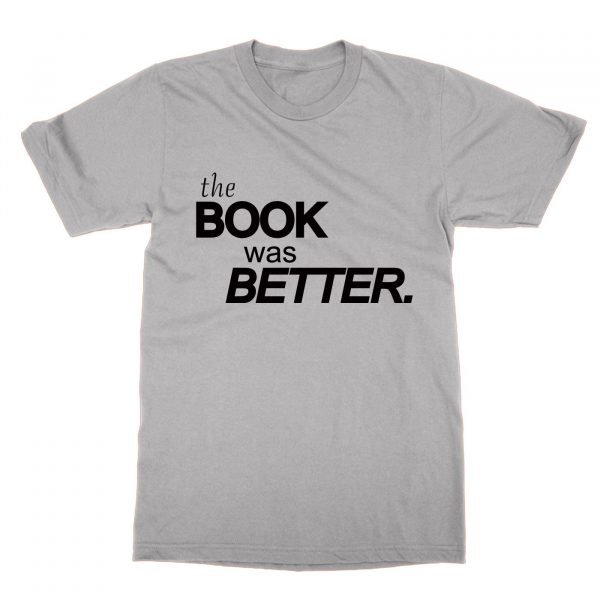 The Book Was Better t-shirt by Clique Wear
