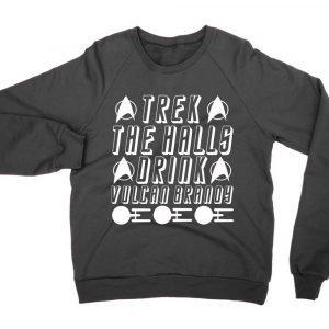 Trek the Halls drink Vulcan Brandy (sweatshirt)