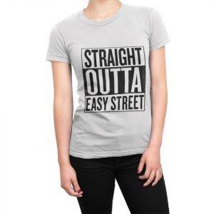 Straight Outta Easy Street women's t-shirt