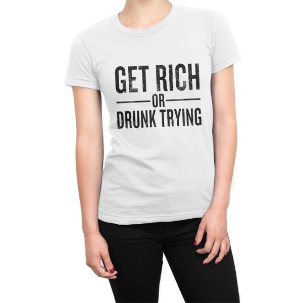 Get Rich or Drunk Trying t-shirt by Clique Wear