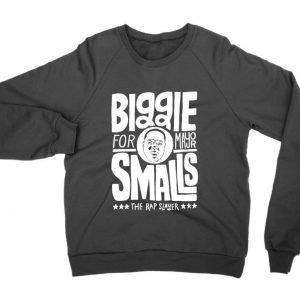 Biggie Smalls for Mayor (sweatshirt)