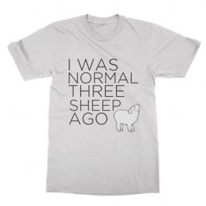 I Was Normal Three Sheep Ago T-Shirt