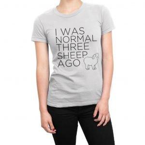 I Was Normal Three Sheep Ago women's t-shirt