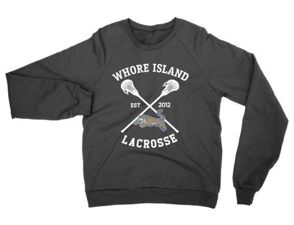 Whore Island Lacrosse sweatshirt by Clique Wear