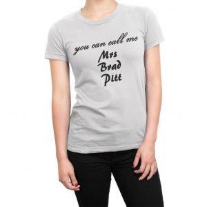 You Can Call Me Mrs Brad Pitt women's t-shirt