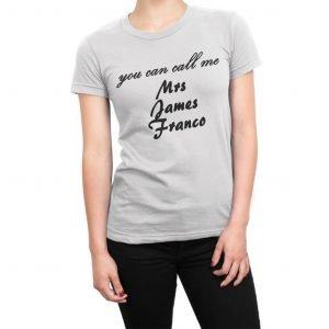 You Can Call Me Mrs James Franco women's t-shirt