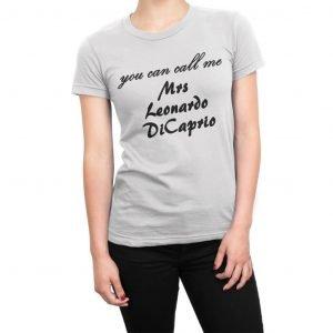 You Can Call Me Mrs Leonardo DiCaprio women's t-shirt
