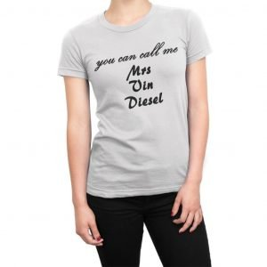 You Can Call Me Mrs Vin Diesel women's t-shirt