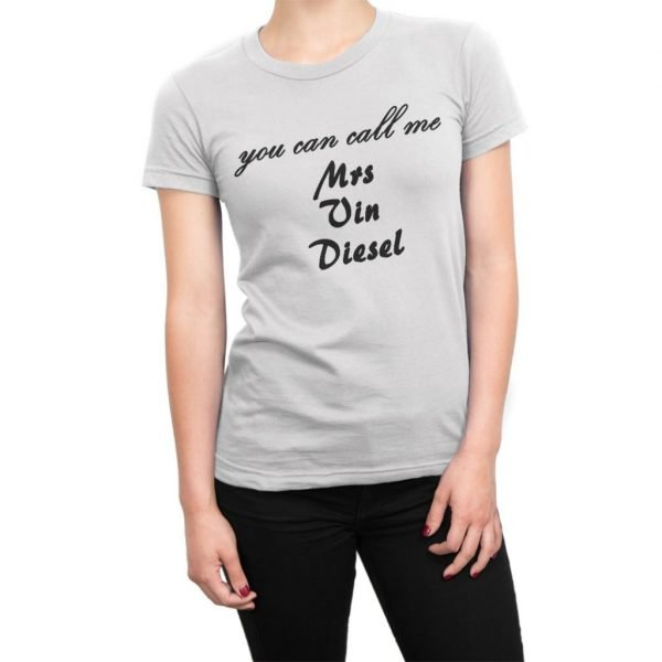 You Can Call Me Mrs Vin Diesel t-shirt by Clique Wear