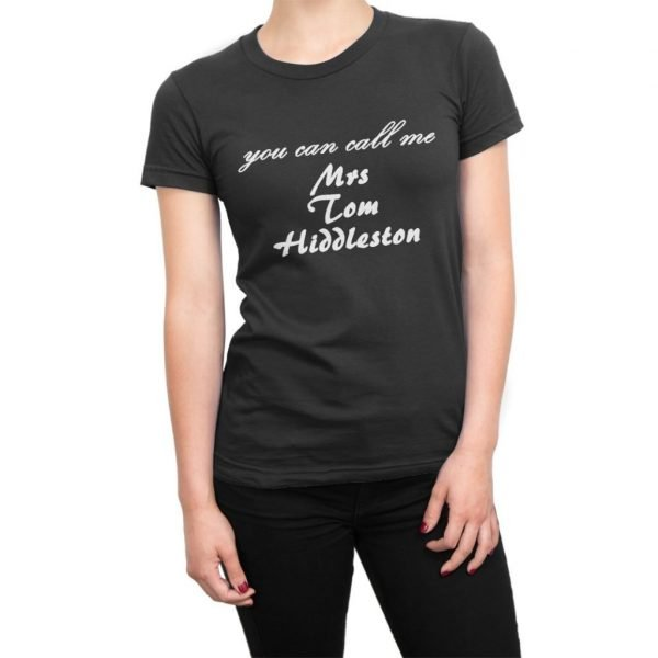 You Can Call Me Mrs Tom Hiddleston t-shirt by Clique Wear