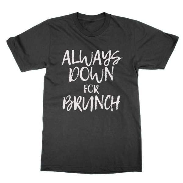 Always Down for Brunch t-shirt by Clique Wear