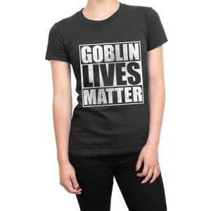 Goblin Lives Matter women's t-shirt