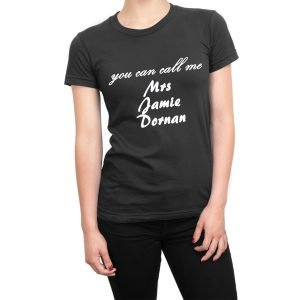 You Can Call Me Mrs Jamie Dornan women's t-shirt