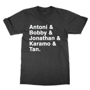 Antoni & Bobby & Jonathan & Karamo & Tan T-Shirt