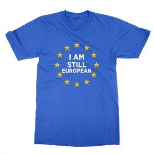 I Am Still European T-Shirt