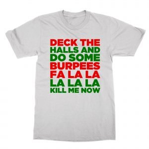 Deck the Halls and Do Some Burpees T-Shirt