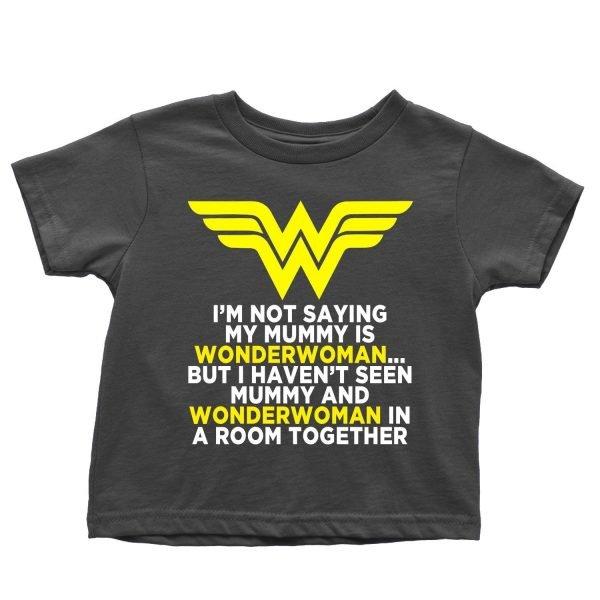 I'm not saying my mummy is Wonderwoman t-shirt by Clique Wear