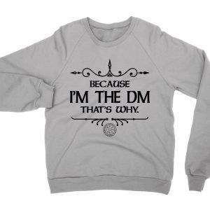 Because I'm the DM That's Why jumper (sweatshirt)